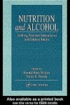 Nutrition and Alcohol: Linking Nutrient Interactions and Dietary Intake - Ronald Ross Watson
