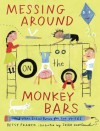 Messing Around on the Monkey Bars: and Other School Poems for Two Voices - Betsy Franco, Jessie Hartland