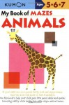 My Book of Mazes: Animals (Kumon Workbooks) - Shinobu Akaishi, Eno Sarris
