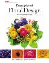 Principles of Floral Design: An Illustrated Guide - Pat Diehl Scace, James M DelPrince