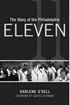 The Story of the Philadelphia Eleven - Darlene O'Dell, Carter Heyward