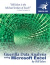 Guerilla Data Analysis Using Microsoft Excel - Bill Jelen