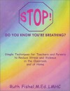 Stop! Do You Know You're Breathing? - Ruth Fishel