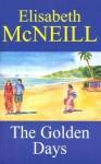The Golden Days - Elisabeth McNeill