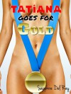 Tatiana Goes For Gold - Sapphire Del Rey