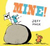 Mine! - Jeff Mack