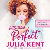 Little Miss Perfect - Erin Mallon, Julia Kent