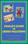 Single's Guide to Cruise Vacations - Margaret Russell, Jacqueline Simenauer