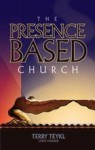The Presence Based Church Study Journal - Terry T. Teykl
