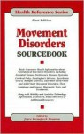 Movement Disorders Sourcebook: Basic Consumer Health Information about Neurological Movement Disorders, Including Essential Tremor, Parkinson's Disease, Dystonia, Cerebral Palsy, Huntington's Disease, Myasthenia Gravis, Multiple Sclerosis, and Other Ea... - Joyce Brennfleck Shannon