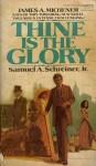 Thine Is the Glory - Samuel A. Schreiner Jr.