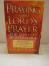 Praying the Lord's Prayer for Spiritual Breakthrough - Elmer L. Towns
