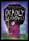 Will Shortz Presents Deadly Sudoku: 200 Hard Puzzles - Will Shortz