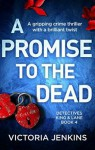 A Promise to the Dead - Victoria Jenkins