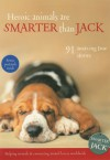 Heroic Animals Are Smarter Than Jack: 91 Amazing True Stories - Jenny Campbell, Jenny Campbell