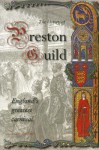 A History of Preston Guild, England's Greatest Carnival - Alan Crosby