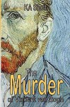 The Murder of Vincent Van Gogh - K. A. Shott