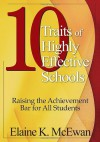 Ten Traits of Highly Effective Schools: Raising the Achievement Bar for All Students - Elaine K. McEwan-Adkins