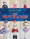 Crochet Stories: E. T. A. Hoffmann's The Nutcracker (Dover Knitting, Crochet, Tatting, Lace) - Lindsay Smith