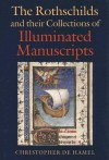 Rothschilds and their Collections of Illuminated Manuscripts - Christopher De Hamel