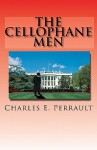 The Cellophane Men: Book One of the Cellophane Men Series, the Kennedy Years (1960 to 1963) - Charles Perrault, Colleen Perrault