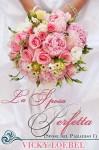 La Sposa Perfetta (Spose del Paradiso 1) (Italian Edition) - Vicky Loebel, Valentina Impellizzeri