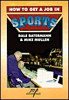 How to Get a Job in Sports - Dale Ratermann