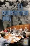 Evolution of U.S. Counterterrorism Policy [3 Volumes] - Yonah Alexander