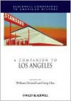A Companion to Los Angeles - William Francis Deverell, Greg Hise