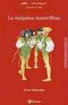 La Maquina Maravillosa - Elvira Menendez, Alicia Canas, Manuel Artigot