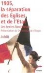 1905, La Séparation Des Églises Et De L'état: Les Textes Fondateurs - Yves Bruley, Dominique de Villepin