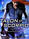 Talon of Scorpio: A Novel of the Shadowstorm - G. T. Almasi