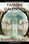 Earthbound: An Otherworld Novella - Yasmine Galenorn