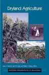 Dryland Agriculture (Agronomy Monograph, #23) - Soil Science Society of America, Paul W. Unger, William A. Payne