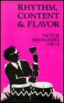 Rhythm, Content & Flavor: New & Selected Poems - Victor Hernandez Cruz