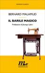 Il barile magico - Bernard Malamud, Jhumpa Lahiri, Vincenzo Mantovani