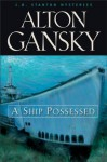 A Ship Possessed - Alton Gansky