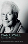 Yesterday Morning - Diana Athill