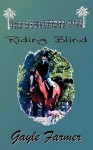 Riding Blind - Gayle Farmer