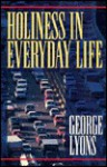 Holiness in Everyday Life - George Lyons