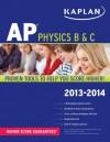 Kaplan AP Physics B & C 2013-2014 - Paul Heckert, Joscelyn Nittler, Michael Willis, Matthew Vannette, Bruce Brazell