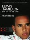 Lewis Hamilton: New Kid on the Grid - Ian Stafford