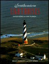 Southeastern Lighthouses - Ray Jones, Bruce Roberts