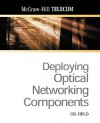 Deploying Optical Networking Components - Gilbert Held