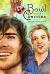Bowl Full of Cherries - Raine O'Tierney