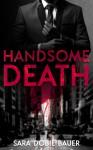 Handsome Death - Sara Dobie Bauer