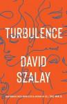 Turbulence - David Szalay