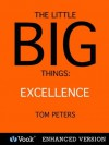The Little Big Things: Excellence - Tom Peters