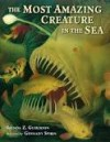 The Most Amazing Creature in the Sea by Brenda Z. Guiberson (2015-06-16) - Brenda Z. Guiberson