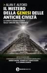 Il mistero della genesi delle antiche civiltà (eNewton Saggistica) (Italian Edition) - Alan F. Alford, M. Furci